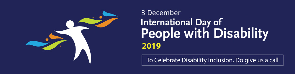 december 3rd. international day people with disability 2019. to celebrate disability inclusion. please do give us a call.